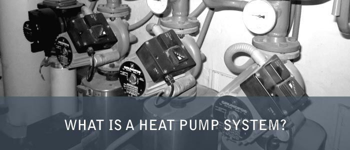 What is a Heat Pump System?