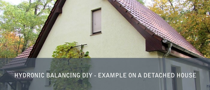 Hydronic Balancing DIY - Example on a Detached House