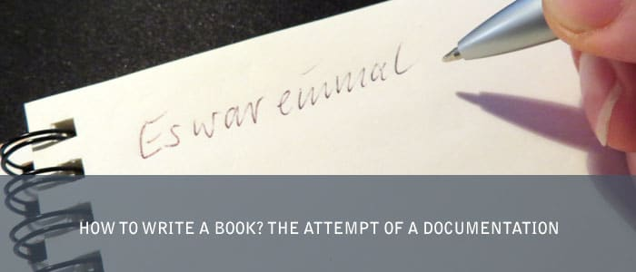 How to write a book? The attempt of a documentation