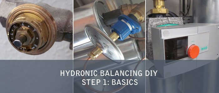 Hydronic Balancing DIY – Step 1: Basics